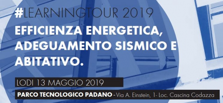 #LEARNINGTOUR2019 - Efficienza energetica, adeguamento sismico e abitativo